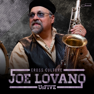 JOE-LOVANO-US-FIVE-ANNOUNCE-WINTER-2013-U.S.-TOUR-DATES-LOVANO-SET-TO-RELEASE-23rd-BLUE-NOTE-ALBUM-CROSS-CULTURE-ON-JAN.-8-FEATURING-US-FIVE-PLUS-SPECIAL-GUEST-LIONEL-LOUEKE-