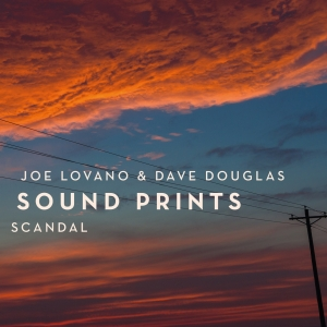 Joe-Lovano-Dave-Douglas-Sound-Prints-Scandal
